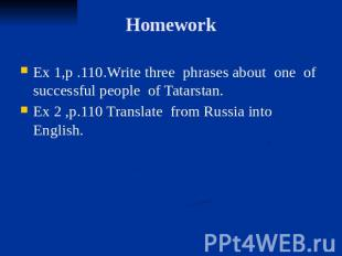 Homework Ex 1,p .110.Write three phrases about one of successful people of Tatar