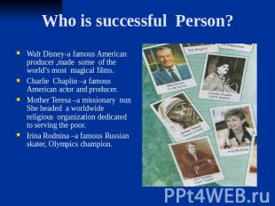 Who is successful Person? Walt Disney-a famous American producer ,made some of t