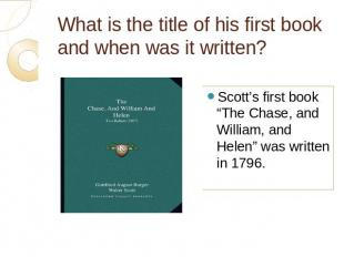 What is the title of his first book and when was it written? Scott's first book