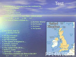Test 1. Great Britain is separated from the continent by… a. the Pacific Ocean b