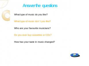 What type of music do you like? What type of music do you like? What type of mus