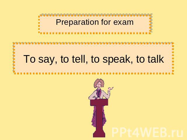 To say, to tell, to speak, to talk Preparation for exam