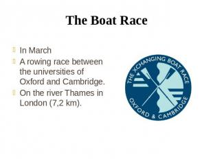 The Boat Race In March A rowing race between the universities of Oxford and Camb