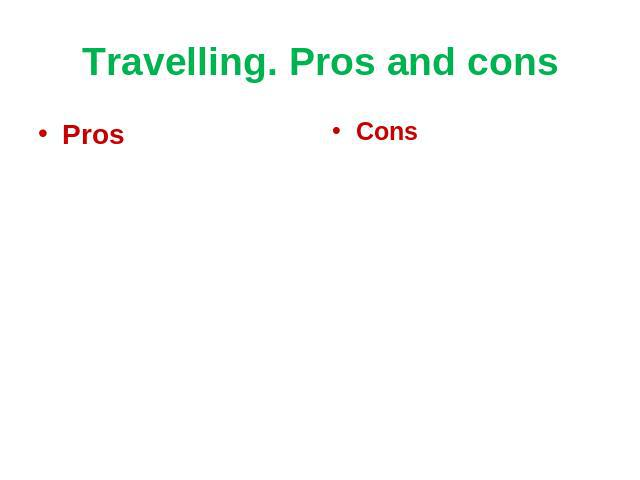 Travelling. Pros and cons