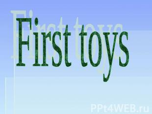 First toys