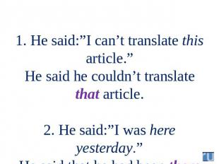 "1. He said:""I can't translate this article."" He said he couldn't translate that"
