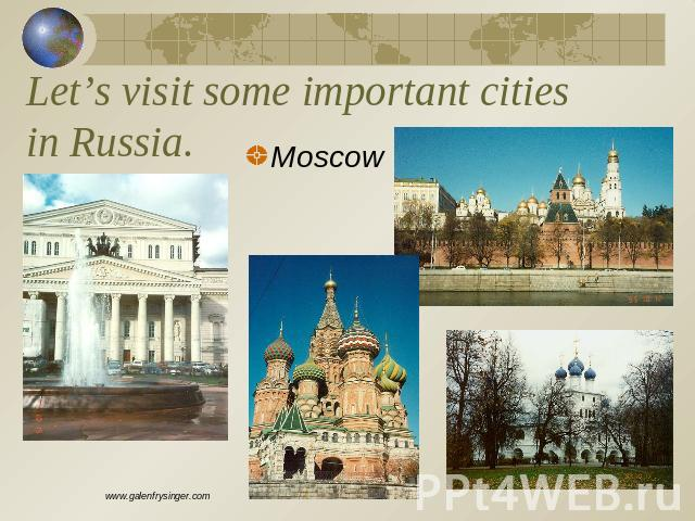 Let's visit some important cities in Russia.