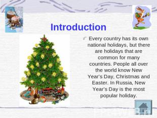 Introduction Every country has its own national holidays, but there are holidays