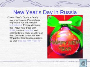 New Year's Day in Russia New Year's Day is a family event in Russia. People begi