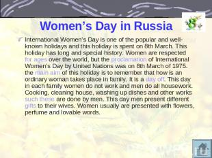 Women's Day in Russia International Women's Day is one of the popular and well-k