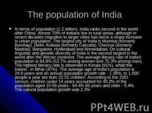 The population of India In terms of population (1.2 billion), India ranks second