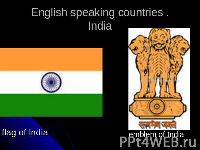English speaking countries .India flag of India emblem of India