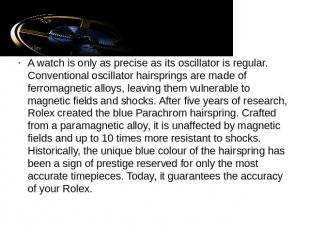 A watch is only as precise as its oscillator is regular. Conventional oscillator