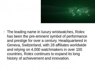 The leading name in luxury wristwatches, Rolex has been the pre-eminent symbol o