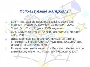 Используемые материалы: Sue Finnie, Daniele Bourdais. English practice and progr