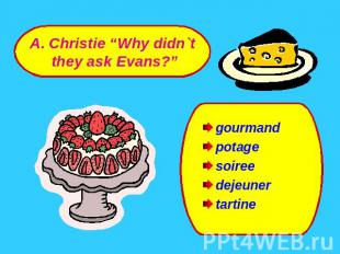 "A. Christie ""Why didn`t they ask Evans?"" gourmandpotagesoireedejeunertartine"