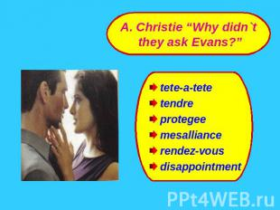 "A. Christie ""Why didn`t they ask Evans?"" tete-a-tetetendreprotegeemesallianceren"