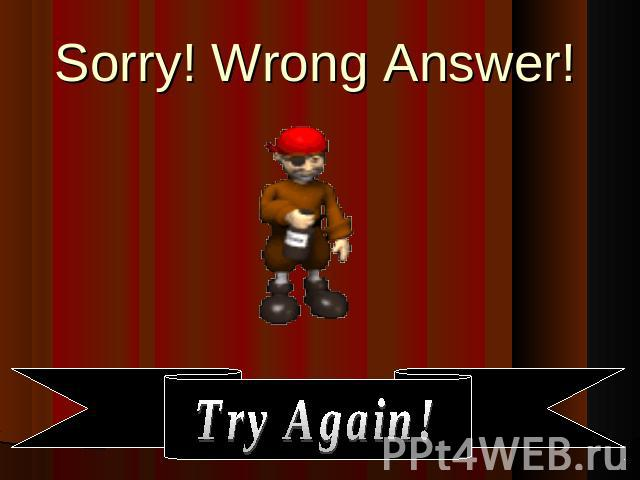 Sorry! Wrong Answer!