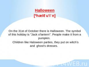 Halloween[ˌhæləu'iːn]On the 31st of October there is Halloween. The symbol of th