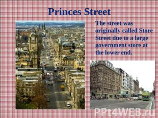 Princes StreetThe street was originally called Store Street due to a large gover