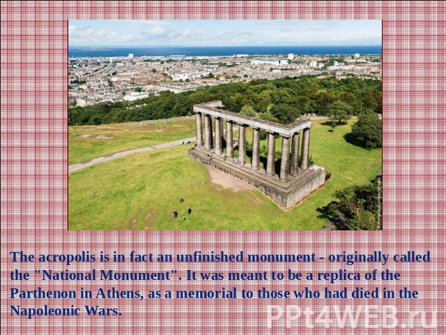 The acropolis is in fact an unfinished monument - originally called the