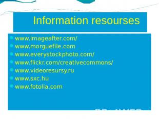Information resourseswww.imageafter.com/www.morguefile.comwww.everystockphoto.co