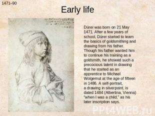 Early lifeDürer was born on 21 May 1471. After a few years of school, Dürer star