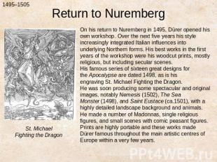 Return to NurembergOn his return to Nuremberg in 1495, Dürer opened his own work