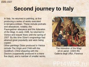 Second journey to ItalyIn Italy, he returned to painting, at first producing a s