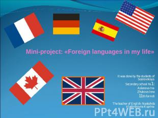 Mini-project: «Foreign languages in my life»It was done by the students of Sosno