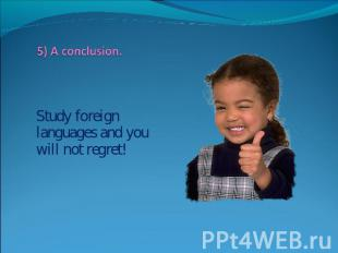 Study foreign languages and you will not regret!