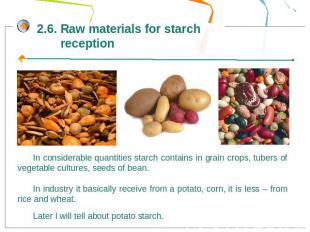 2.6. Raw materials for starch receptionIn considerable quantities starch contain