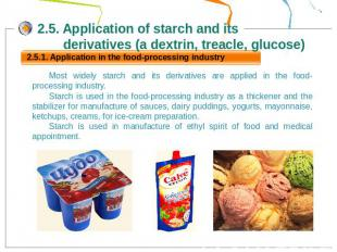 2.5. Application of starch and its derivatives (a dextrin, treacle, glucose)Most