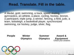 Read. Translate. Fill in the table. A Medal, gold, swimming, a track, speed skat