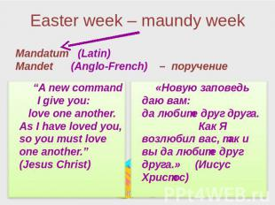 "Easter week – maundy week ""A new command I give you: love one another. As I have"