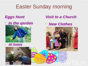 Easter Sunday morning Eggs Hunt In the garden At home Visit to a Church New Clot