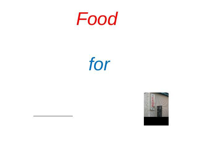 Food Food for