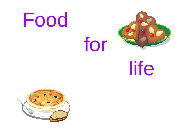 Food for life