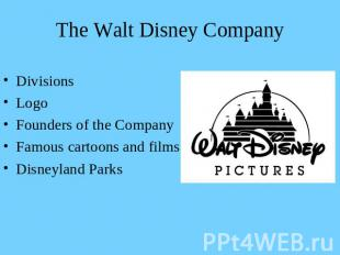 The Walt Disney Company DivisionsLogoFounders of the CompanyFamous cartoons and