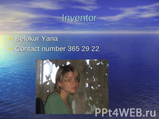 Inventor Belokur Yana Contact number 365 29 22