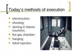 Today's methods of execution electrocution;shooting;stoning in Islamic countries