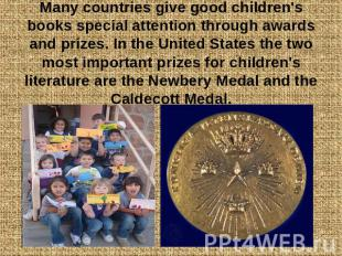 Many countries give good children's books special attention through awards and p