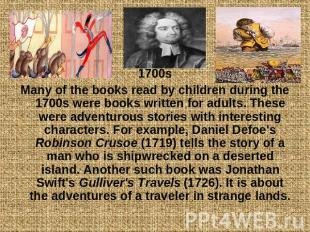 1700sMany of the books read by children during the 1700s were books written for