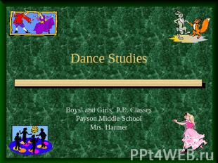 Dance Studies Boys' and Girls' P.E. ClassesPayson Middle SchoolMrs. Harmer