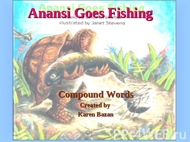 Compound words for Anansi goes fishing