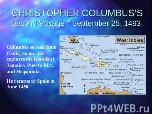 CHRISTOPHER COLUMBUS'SSecond Voyage * September 25, 1493 Columbus set sail from