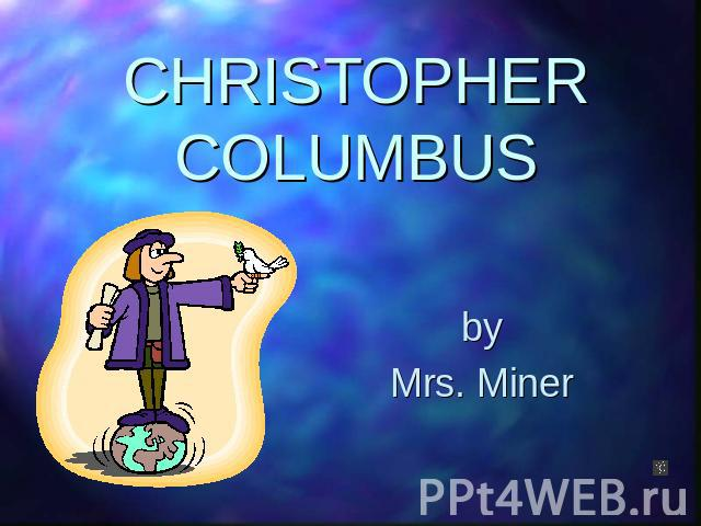 CHRISTOPHER COLUMBUS byMrs. Miner