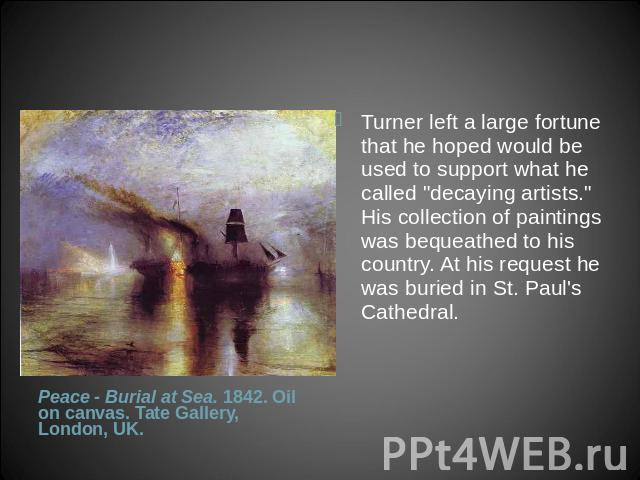 Turner left a large fortune that he hoped would be used to support what he called