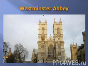 Westminster Abbey It is more than nine hundred years old. There are many monumen