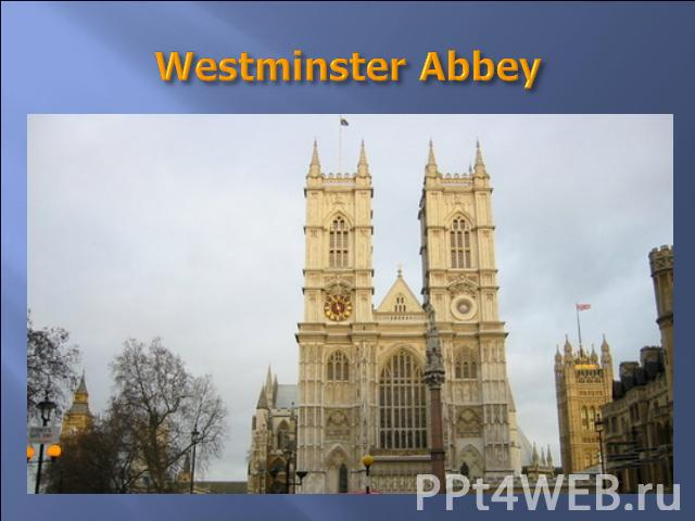 Westminster Abbey It is more than nine hundred years old. There are many monuments and statues there, many English kings and queens are buried there. It is famous for the Poet's Corner. It is one of the most famous and beautiful churches in London. …